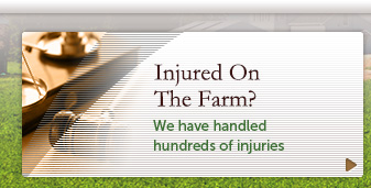 We've handled hundreds of Farm Injury cases.
