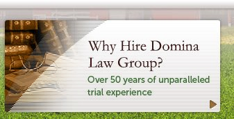 Domina Law Group has over 50 years of unparalleled experience.